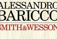 "Alessandro Baricco presenta ""Smith&Wesson"""
