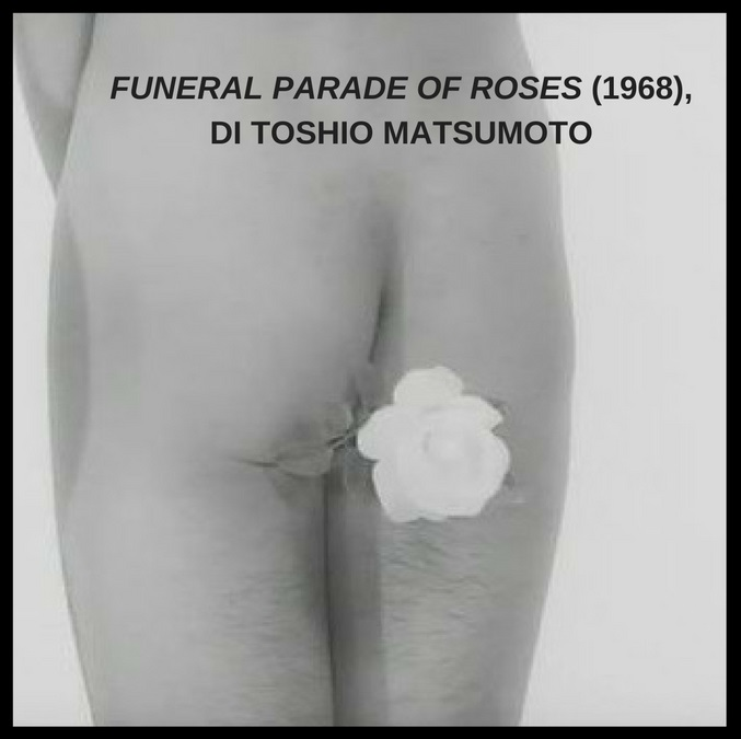 FUNERAL PARADE OF ROSES (1968), DI TOSHIO MATSUMOTO