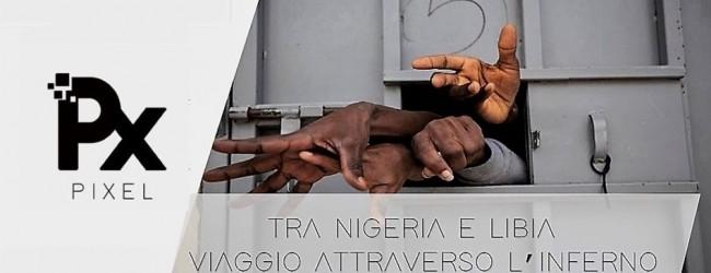 Tra Nigeria e Libia: viaggio attraverso l'Inferno