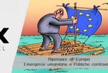 Europa da ripensare, tra emergenza umanitaria e politiche controverse