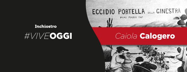 #ViveOggi: 3 novembre, Calogero Caiola